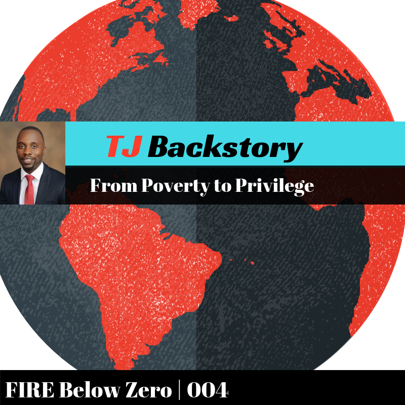 004 | From Poverty to Privilege | TJ Backstory