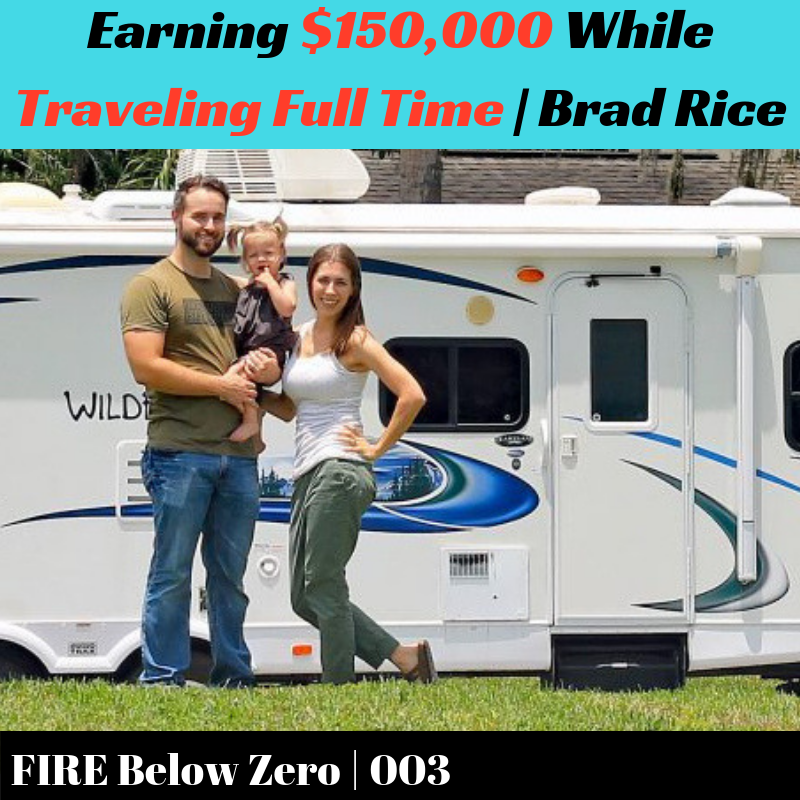 003 | Earning $150,000 While Traveling Full Time | Brad Rice