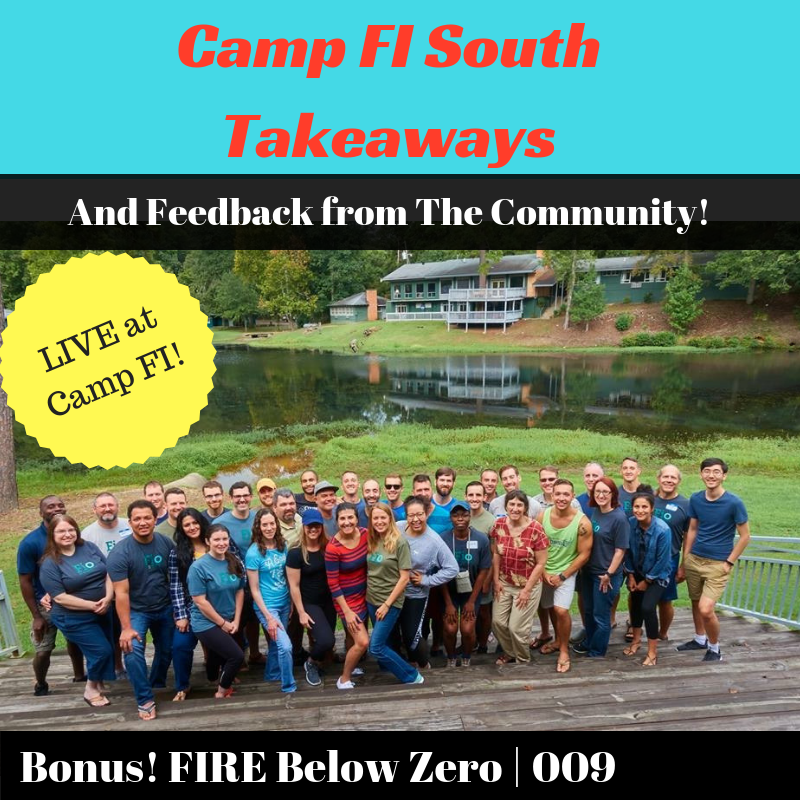 009 | Camp FI South Takeaways & Community Feedback