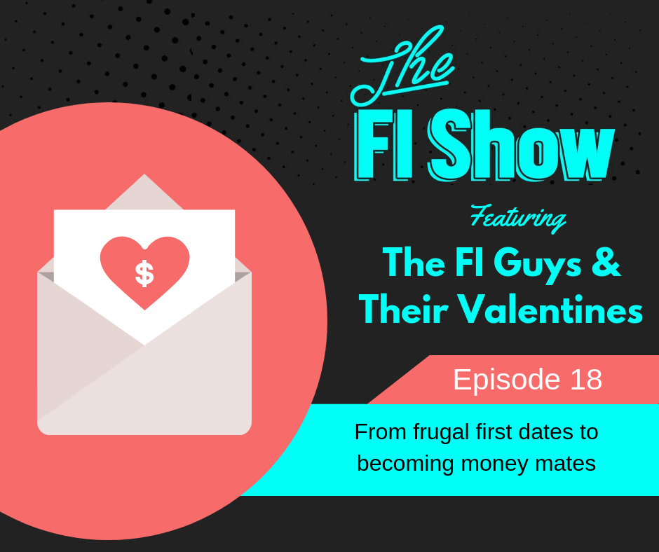 Frugal First Dates to Money Mates – Valentine's Day Special w/ Our Girlfriends