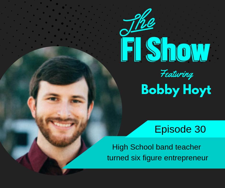 A High School Band Teacher Turned Six-Figure Online Entrepreneur | Bobby Hoyt from Millennial Money Man