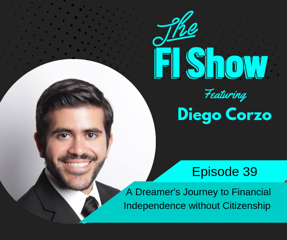 The Dreamer's Path to FI | Diego Corzo