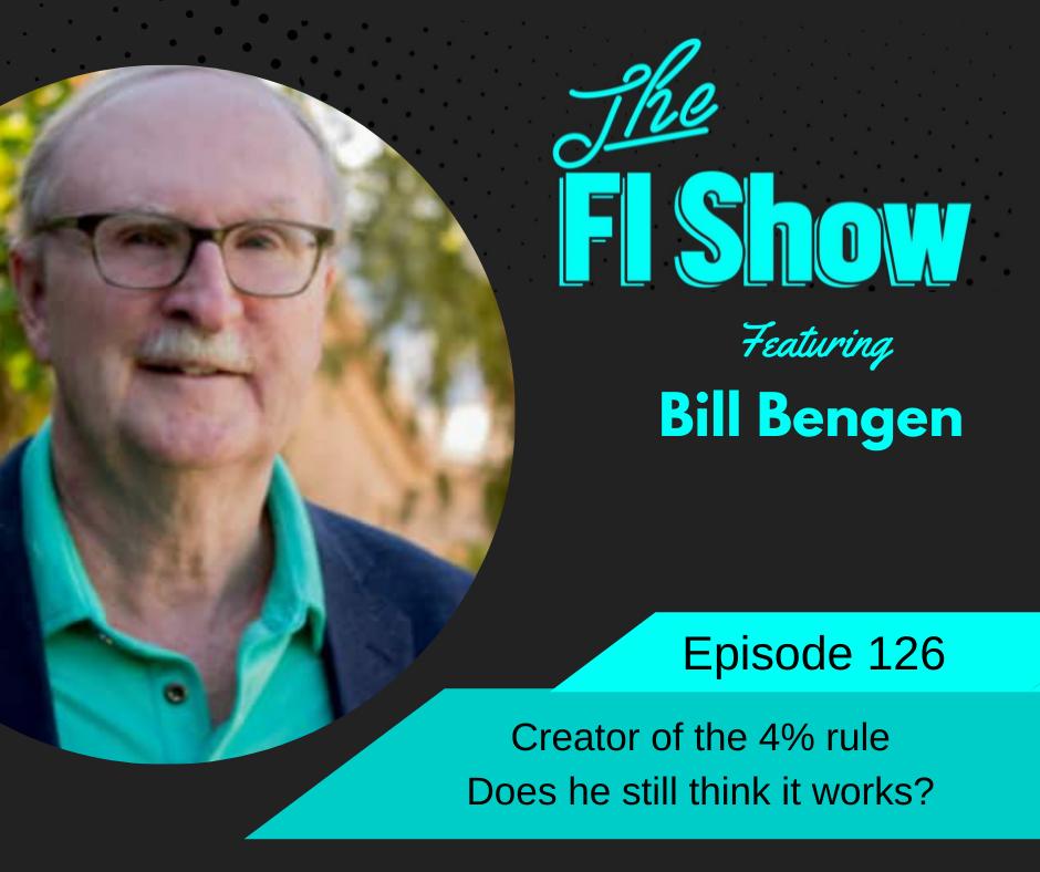 Bill Bengen - The FI Show